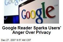 Google Reader Sparks Users' Anger Over Privacy