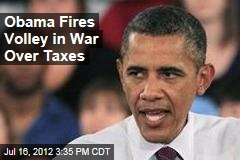Obama Fires Volley in War Over Taxes