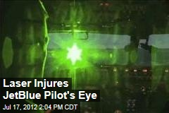 Laser Injures JetBlue Pilot's Eye