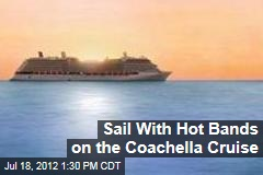 Sail With Hot Bands on the Coachella Cruise