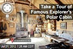 Take a Tour of a Famous Explorer's Polar Cabin