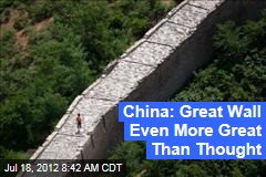 China: Great Wall Even More Great Than Thought