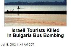 3 Israeli Tourists Killed in Bulgaria Bus Bombing
