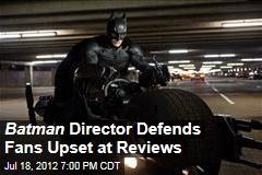 Batman Director Defends Fans Upset at Reviews