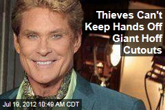 Thieves Can't Keep Hands Off Giant Hoff Cutouts