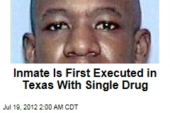 Inmate Is First Executed in Texas With Single Drug