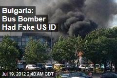 Bulgaria: Bus Bomber Had Fake US ID