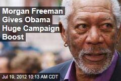 Morgan Freeman Gives Obama Huge Campaign Boost
