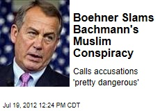 Boehner Slams Bachmann's Muslim Conspiracy