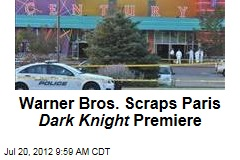 Warner Bros. Scraps Paris Dark Knight Premiere