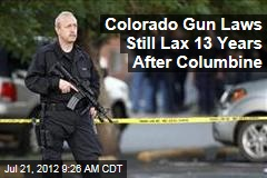 Colorado Gun Laws Still Lax 13 Years After Columbine