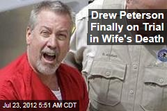 Drew Peterson Finally on Trial in Wife's Death