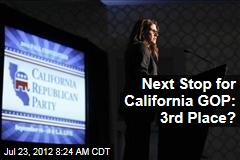 Next Stop for California GOP: 3rd Place?