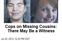 Cops on Missing Cousins: There May Be a Witness