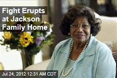 Fight Erupts at Jackson Family Home