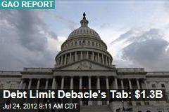 Debt Limit Debacle's Tab: $1.3B