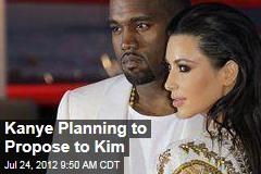 Kanye Planning to Propose to Kim