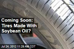 Coming Soon: Tires Made With Soybean Oil?