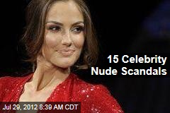 15 Celebrity Nude Scandals