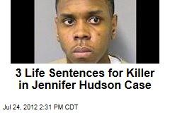 3 Life Sentences for Killer in Jennifer Hudson Case