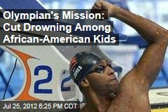 Olympian's Mission: Cut Drowning Among African-American Kids