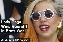 Lady Gaga Wins Round 1 in Bratz War