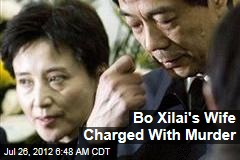 Bo Xilai's Wife Charged With Murder