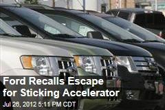 Ford Recalls Escape for Sticking Accelerator