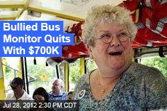 Bullied Bus Monitor Quits With $700K