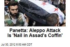 Panetta: Aleppo Attack Is 'Nail in Assad's Coffin'