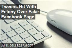 Tweens Hit With Felony Over Fake Facebook Page