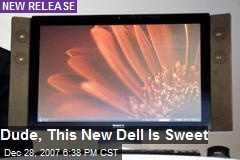 Dude, This New Dell Is Sweet