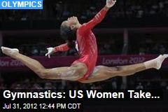 US Women Take Gold in Gymnastics