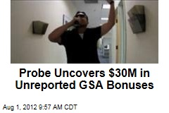 Probe Uncovers $30M in Unreported GSA Bonuses