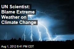 UN Scientist: Blame Extreme Weather on Climate Change