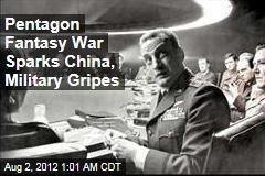 Pentagon Fantasy War Sparks China, Military Gripes