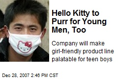 Hello Kitty to Purr for Young Men, Too