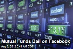 Mutual Funds Bail on Facebook