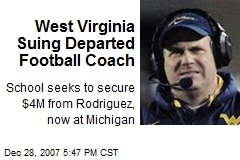 West Virginia Suing Departed Football Coach
