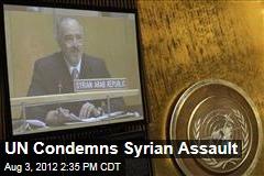 UN Condemns Syrian Assault