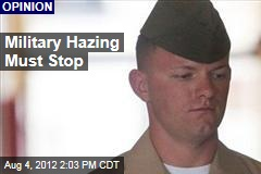 Military Hazing Must Stop