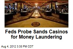 Feds Probe Sands Casinos for Money Laundering