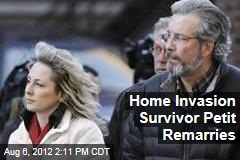 Home Invasion Survivor Petit Remarries