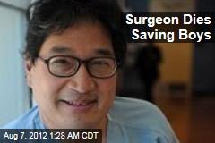 Surgeon Dies Saving Boys