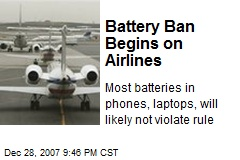 Battery Ban Begins on Airlines