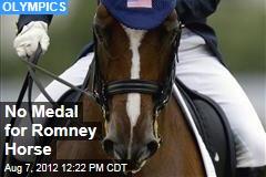 No Medal for Romney Horse