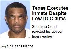 Texas Executes Inmate Despite Low-IQ Claims