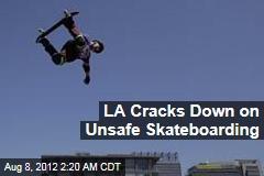 LA Cracks Down on Unsafe Skateboarding
