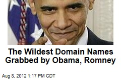 The Wildest Domain Names Grabbed by Obama, Romney