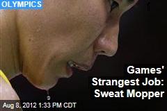 Games' Strangest Job: Sweat Mopper